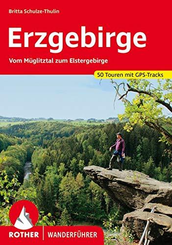 Erzgebirge: Vom Müglitztal zum Elstergebirge. 50 Touren mit GPS-Tracks (Rother Wanderführer)