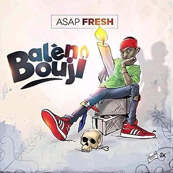 Balen Bouji (Asap Fresh)