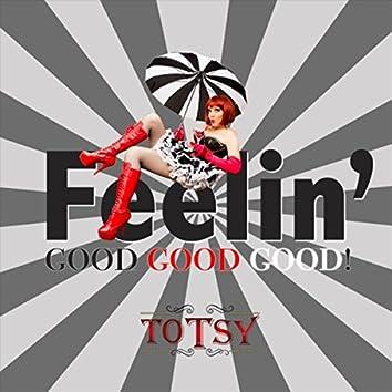 Feelin Good Good Good