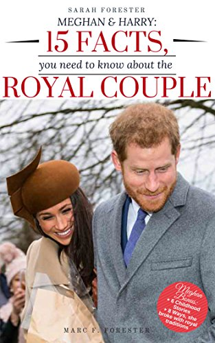 Meghan & Harry: 15 facts you need to know about the Royal Couple (English Edition)