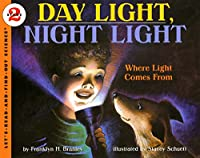 Day Light, Night Light: Where Light Comes From (Let's-Read-and-Find-Out Science 2, 1)
