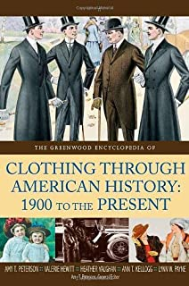 The Greenwood Encyclopedia of Clothing through American History, 1900 to the Present [2 volumes] by Blanco F., José, Hewitt, Valerie, Leff, Scott, Payne, Lynn, (2008) Hardcover