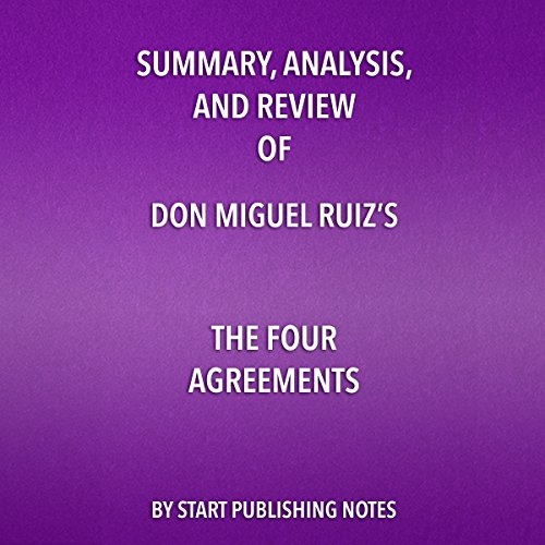 Summary, Analysis, and Review of Don Miguel Ruiz's The Four Agreements cover art