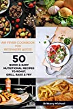 Air fryer Cookbook for Beginners @2020: 50 Quick and Easy Nutritional Recipes to Roast, Grill, Bake and Fry