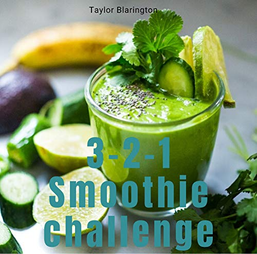 The 3-2-1 Smoothie Challenge (English Edition)