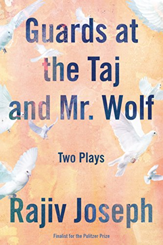 Guards at the Taj and Mr. Wolf: Two Plays English