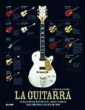 La guitarra: Genealogía e historia de las guitarras más emblemáticas del mundo