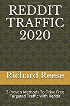 REDDIT TRAFFIC 2020: 2 Proven Methods To Drive Free Targeted Traffic With Reddit (Business & Money Series)