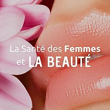La Santé des Femmes et la Beauté