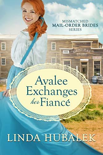 Avalee Exchanges Her Fiancé by Hubalek, Linda K. ebook deal