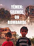 Yémen : silence, on bombarde