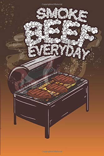BBQ - Smoke Beef Steak - Party: Weekly Planner Grilling / Schedule Gift - Daily Goals - Notes ( 6 x 9 inches - approx DIN A 5 ) - 120 Pages || Softcover