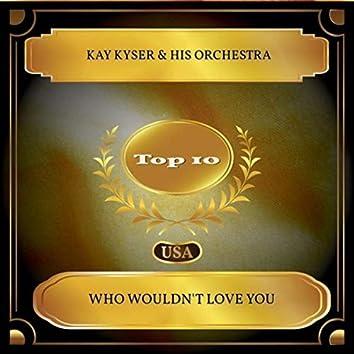 Who Wouldn't Love You (Billboard Hot 100 - No. 02)