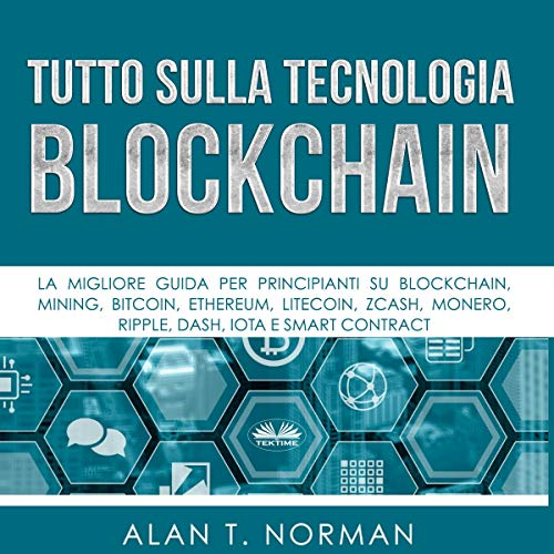 Tutto sulla tecnologia Blockchain [Blockchain Technology Explained] cover art