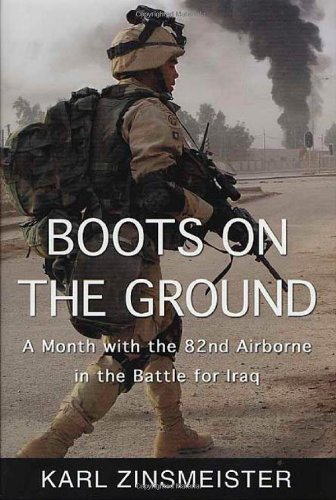 Boots on the Ground: A Month With the 82nd Airborne in the Battle for Iraq