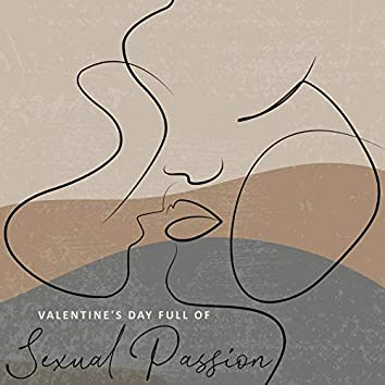 Valentine's Day Full of Sexual Passion – Romantic and Sensual Jazz Music for Making Love