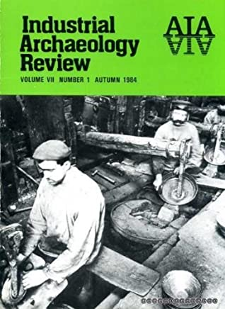 Industrial Archaeology Review volume VII Number 1, Autumn 1984