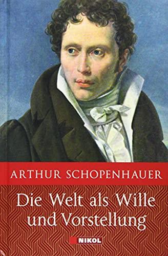 Schopenhauer: Die Welt als Wille und Vorstellung: Vollständige Ausgabe
