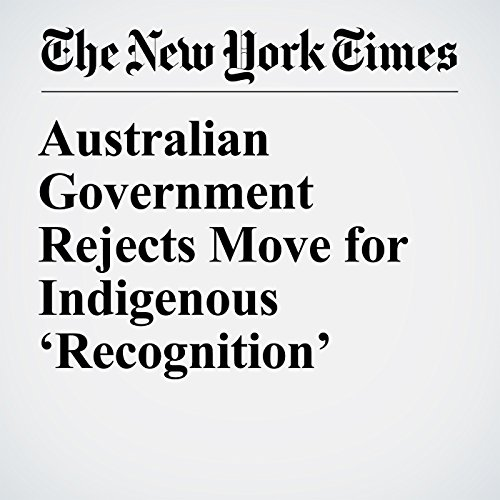 Australian Government Rejects Move for Indigenous 'Recognition' copertina
