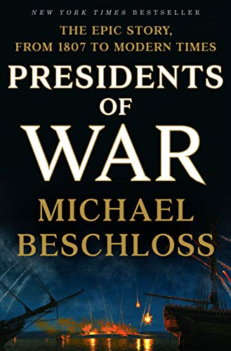 Image of Presidents of War: The Epic Story, from 1807 to Modern Times
