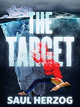 The Target: American Assassin (Lance Spector Book 3) by [Saul Herzog]