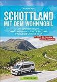 Schottland mit dem Wohnmobil: Die schönsten Routen zwischen Edinburgh und den Highlands – in einem Wohnmobilreiseführer vereint. Inklusive Streckenkarten, GPS-Daten und Tipps zu Stellplätzen.