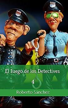El Juego de los Detectives 4 de [Roberto Sánchez  Ruiz]
