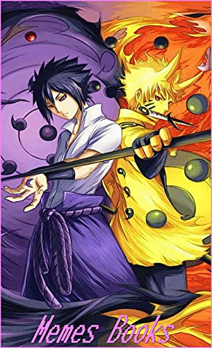 Naruto Humor : Fresh Jokes, Cool Stuff, Epic Comedy, Art and That Are Actually Funny (English Edition)
