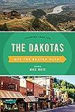 The Dakotas Off the Beaten Path (Off the Beaten Path Series)