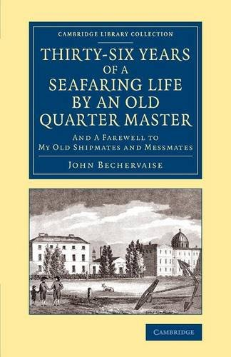 Thirty-Six Years of a Seafaring Life by an Old Quarter Master (Cambridge Library Collection - Maritime Exploration)