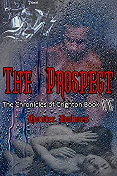 The Prospect : Chronicles of Crighton Book II by [Hunter Holmes]