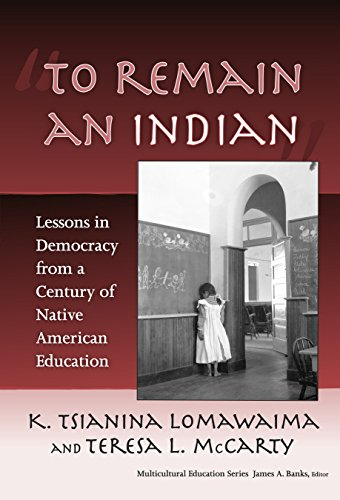 """Compare Textbook Prices for """"To Remain an Indian"""": Lessons in Democracy from a Century of Native American Education Multicultural Education Series Illustrated Edition ISBN 9780807747162 by K. Tsianina Lomawaima,Teresa L. McCarty"""