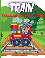 Train Coloring Book for Kids: Coloring and Drawing Pages for Boys and Girls Who Love Trains, Gift for Children