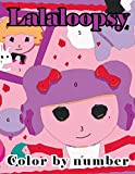 lalaloopsy Color by Number: Cute Loveable Doll Accessories Illustration Color Number Book for Fans Adults Relaxation Gift