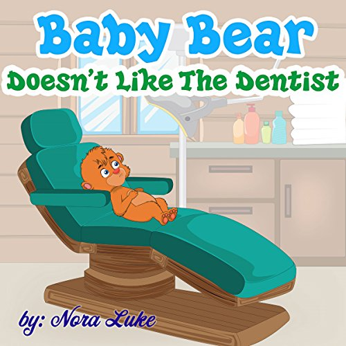 Baby Bear Doesn't Like the Dentist audiobook cover art
