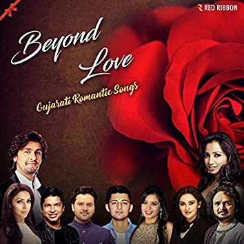 Beyond Love - Gujarati Romantic Songs