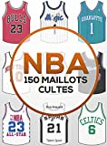 NBA - 150 maillots cultes