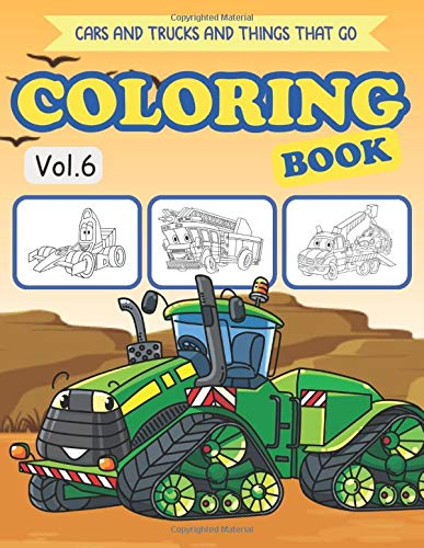 Cars and Trucks and Things that go Coloring Book: Tractor coloring books for boys kids & toddlers - Activity books for preschooler Ages 2-4 , kids 3-5 ... (Cars and Trucks activity Books for kids)