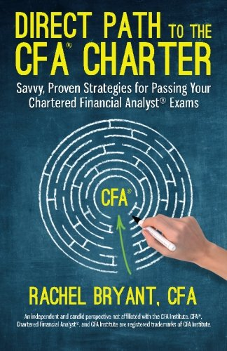 Direct Path To The Cfa Charter Savvy Proven Strategies For Passing Your Chartered Financial Analyst Exams