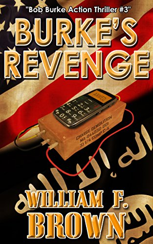 Burke's Revenge: Bob Burke Suspense Thriller #3 (Bob Burke Action Adventure Novels) by [William F. Brown]