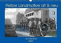Peitzer Landmotive, alt & neu (Wandkalender 2022 DIN A3 quer): Bildmontagen aus alten und neuen Stadtansichten, zwischen beiden liegen oft 100 Jahre (Monatskalender, 14 Seiten )
