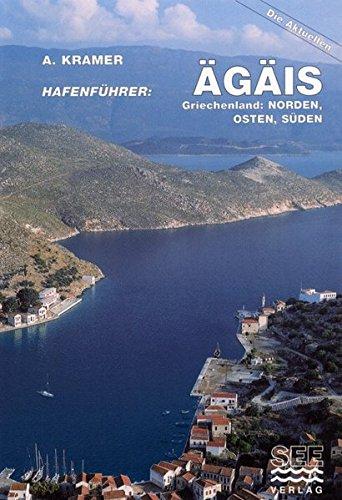 HAFENFÜHRER ÄGÄIS Griechenland, Norden, Osten und Süden: Die Inseln der Sporaden, vom Dodekanes und Kreta (Die aktuellen Hafenführer)