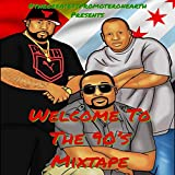 Welcome to the 90s Mixtape [Explicit]