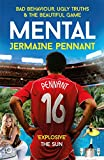 Mental: Bad Behaviour, Ugly Truths and the Beautiful Game