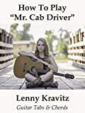 How To Play'Mr. Cab Driver' By Lenny Kravitz - Guitar Tabs & Chords