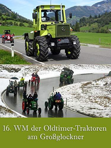 16. WM der Oldtimer-Traktoren am Großglockner