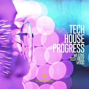 Tech House Progress (We Love Tech House Music)