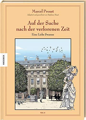 Auf der Suche nach der verlorenen Zeit (Band V): An der Seite Swanns: Eine Liebe Swanns (2). Graphic Novel nach Marcel Proust