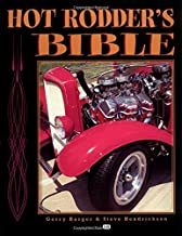 Hot Rodder's Bible: The Ultimate Guide to Building Your Dream Machine (Motorbooks Workshop)