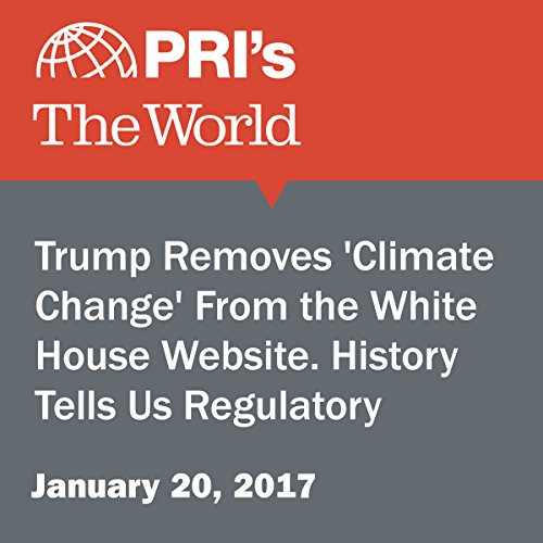 Trump Removes 'Climate Change' From the White House Website. History Tells Us Regulatory Change Will Take Longer. cover art